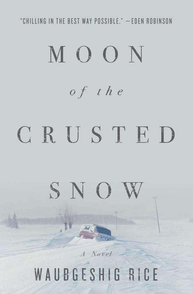 Moon of the Crusted Snow, by Waubgeshig Rice