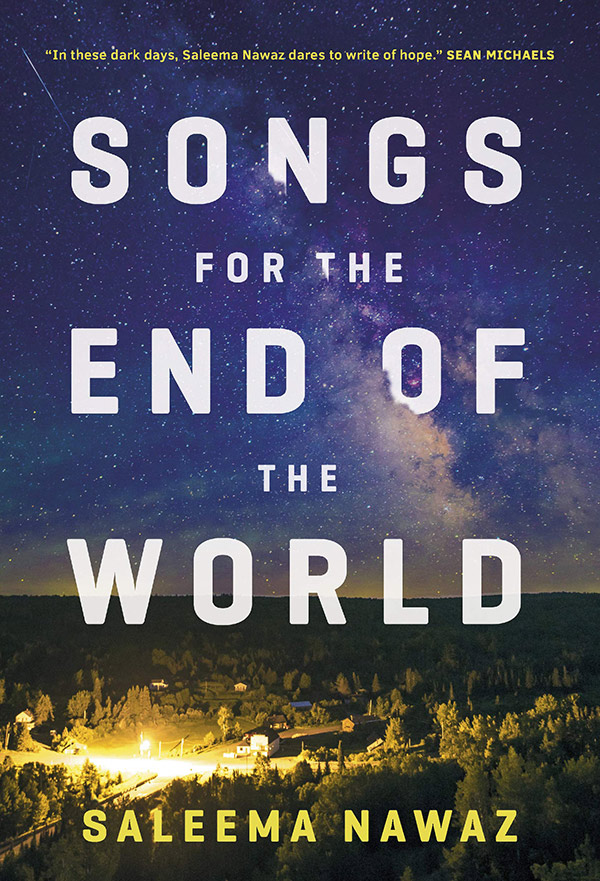 Songs for the End of the World, by Saleema Nawaz