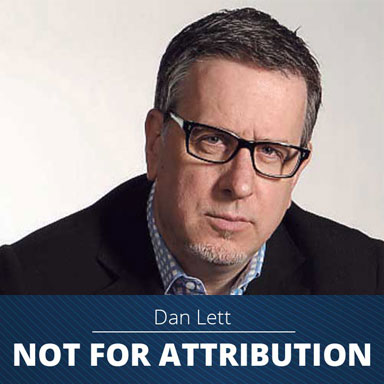 Dan Lett | Not for Attribution. A weekly look at politics close to home and around the world.