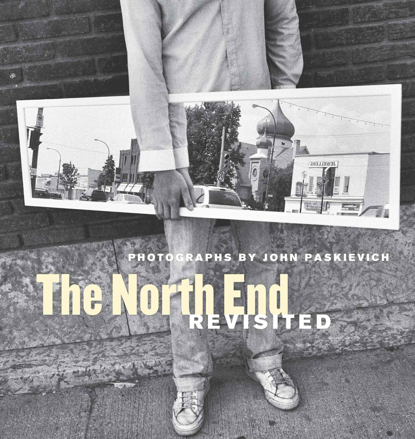 The cover of <I>The North End Revisited: Photographs by John Paskievich</I>