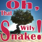 Oh, That Wily Snake!