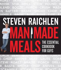 The cookbook '��Man Made Meals'�� by Steven Raichlen, is shown in a handout photo. THE CANADIAN PRESS/HO- Lucy Schaeffer.
