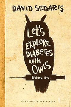 Let's Explore Diabetes with Owls, by David Sedaris.