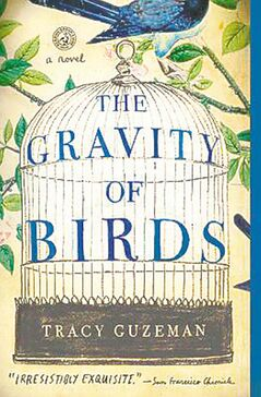 The Gravity of Birds, by Tracy Guzeman.