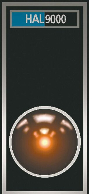 HAL from the movie 2001 A Space Odyssey