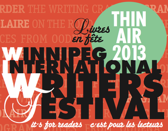 Winnipeg International Writer's Festival 2013 (Thin Air Festival)