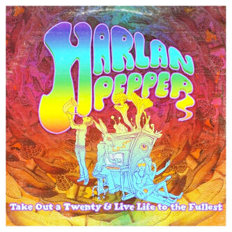 Harlan Pepper  Take Out a Twenty and Live Life to the Fullest
