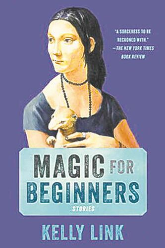 Magic for Beginners, by Kelly Link.