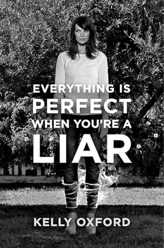 """Everything is Perfect When You're a Liar"" (It Books: 318 pp., $25.99), chronicles Kelly Oxford's misadventures growing up in Edmonton. (MCT)"