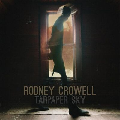 "This CD cover image released by New West Records shows ""Tarpaper Sky,"" the latest release by Rodney Crowell. (AP Photo/New West Records)"