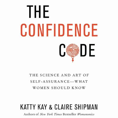 Much ink has been spilled about The Confidence Code: The Science and Art of Self-Assurance -- What Women Should Know, a new book (and subject of a high-profile Atlantic cover story) in which journalists Katty Kay and Claire Shipman argue that it's women's lack of confidence/crippling self-doubt that holds them back in the workplace and not, you know, institutionalized sexism.