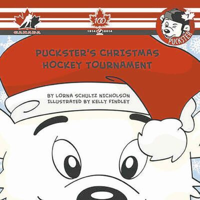 Puckster's Christmas Hockey Tournament by Lorna Schultz Nicholson