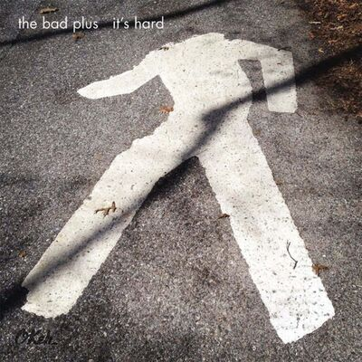 The Bad Plus / It's Hard</p>