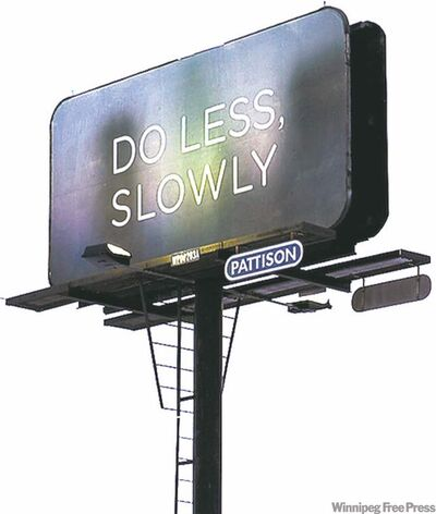 There are currently four Do Less, Slowly billboards.