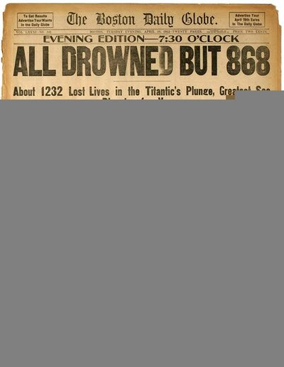 "In this March. 6, 2012 photo provided by Bonhams Auction House, the front page of the April 16, 1912 evening edition of the Boston Globe, detailing the Titanic Disaster is shown. The page is among a collection of newspapers covering the event that will be among the artifacts put up on the block by Bonhams during their ""R.M.S. Titanic: 100 Years of Fact and Fiction"" auction in New York on Sunday, April 15, 2012. (AP Photo/Bonhams Auction House)"