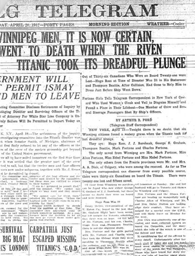 Rival newspapers Manitoba Free Press and Winnipeg Telegram each sent correspondents to New York City to cover the Titanic tragedy.