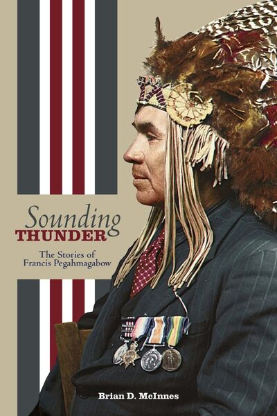 Sounding Thunder: The Stories of Francis Pegahmagabow</p>