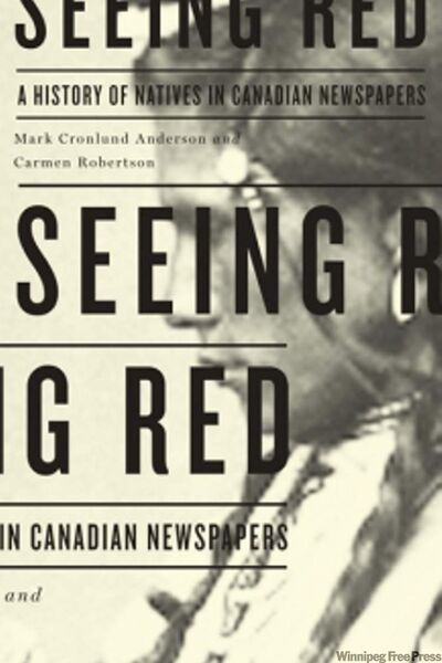 A new book looks at the treatment of First Nations people in Canada's newspapers.