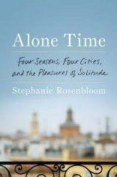Viking Press</p><p>Alone Time: Four Seasons, Four Cities, and the Pleasures of Solitude was written by Stephanie Rosenbloom.</p>