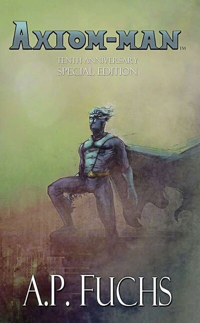 A.P. Fuchs's Axiom-man debut enjoyed a 10th anniversary re-issue this year. The ongoing saga is up to eight installments, not including side-stories like the Axiom-man/Auroraman team-up novel Frozen Storm.