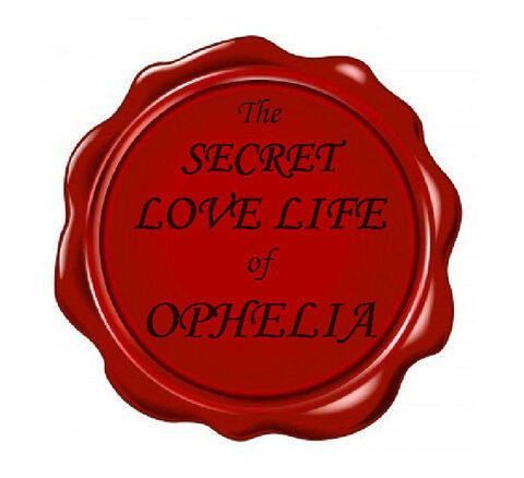 The Secret Love Life of Ophelia