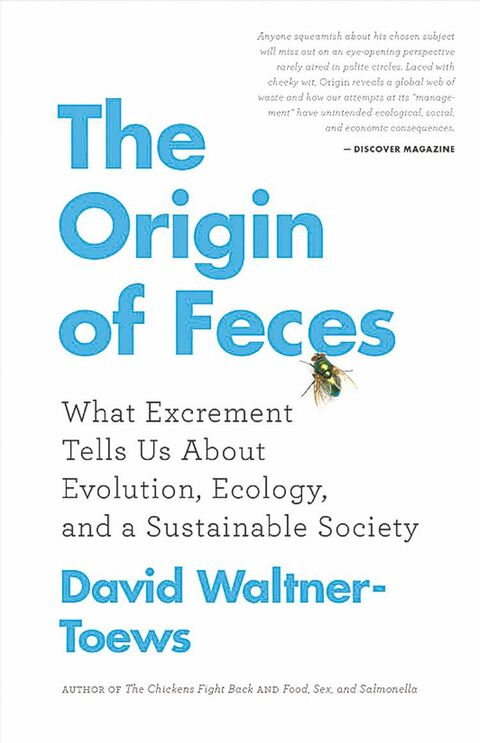 The Origin of Feces: What Excrement Tells Us About Evolution, Ecology and a Sustainable Future