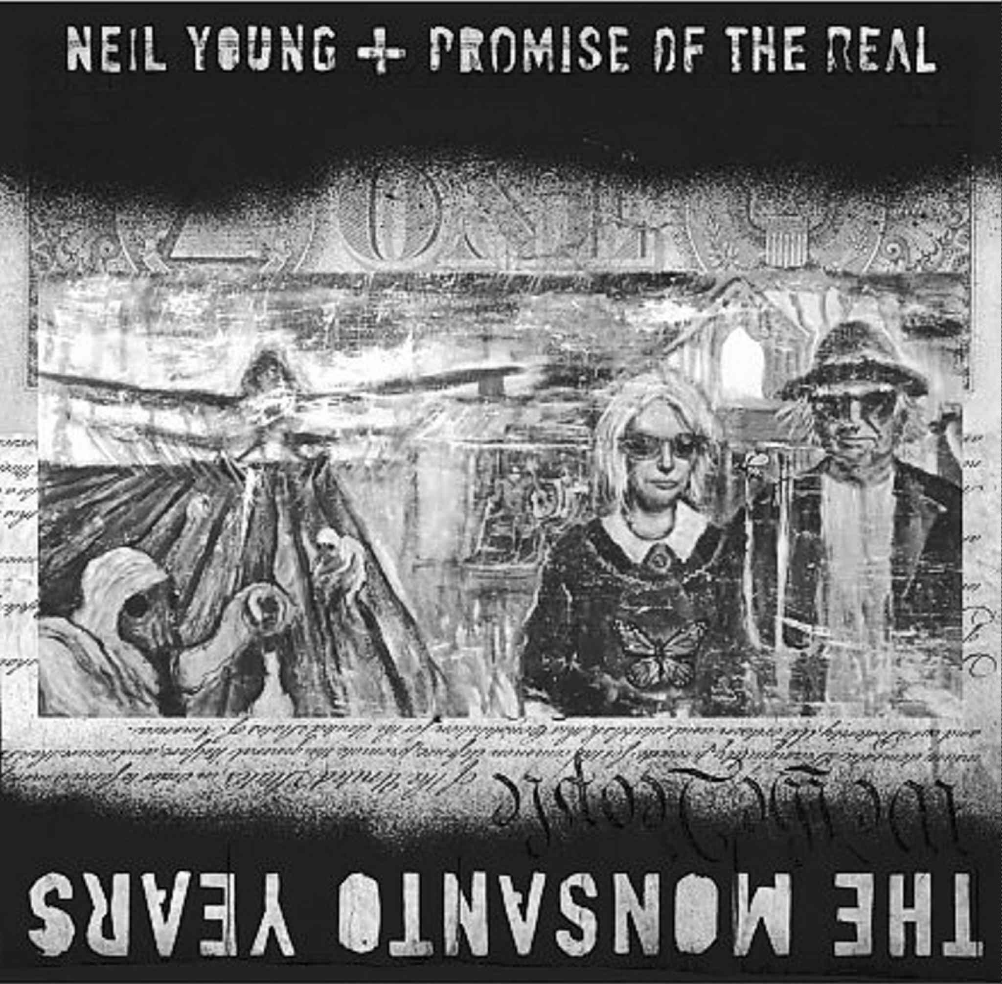 Neil Young + Promise of the Real / The Monsanto Years