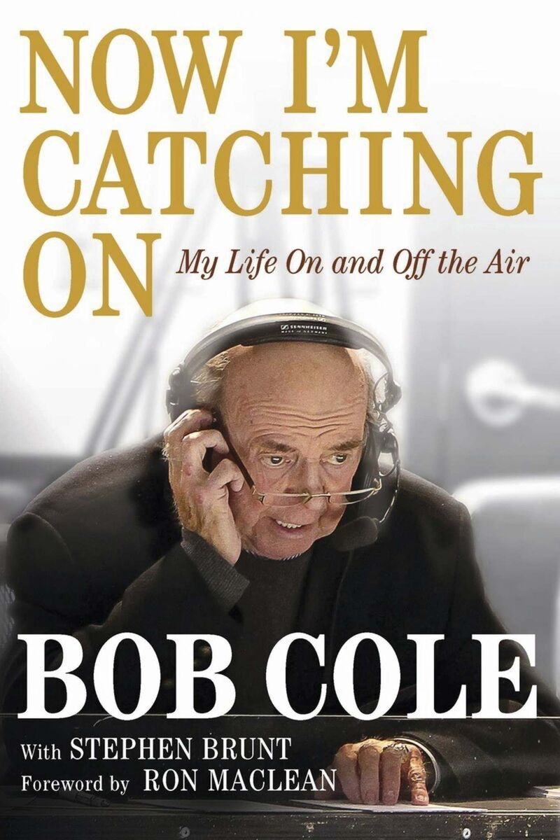 Cole released his autobiography, Now I'm Catching On, in 2016 describing his life and the many memorable hockey games he has called over the years. (Handout)