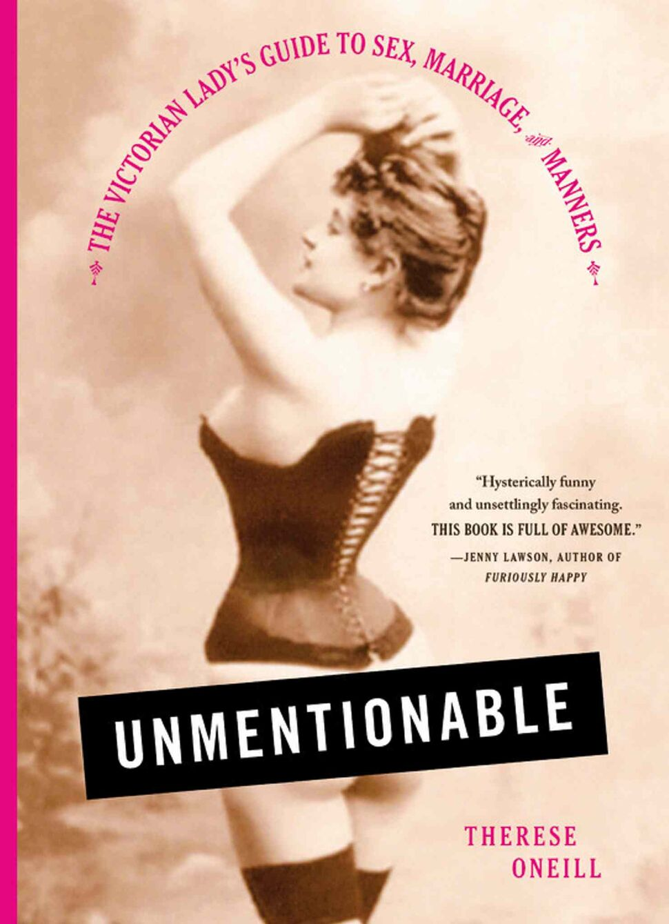 <h3>Unmentionable: The Victorian Lady's Guide to Sex, Marriage and Manners</h3> <br/> By Therese Oneill <br/> <strong>American writer Therese Oneill uses her debut book to cheerfully and humorously expose the ugly side of Victorian women's lives. Like Ian Mortimer in his 2008 history book The Time Traveller's Guide to Medieval England, Oneill treats her reader as a visitor to another time period, focusing on details modern humans may overlook or feel too embarrassed to question.</strong> <br/> — Kathryne Cardwell