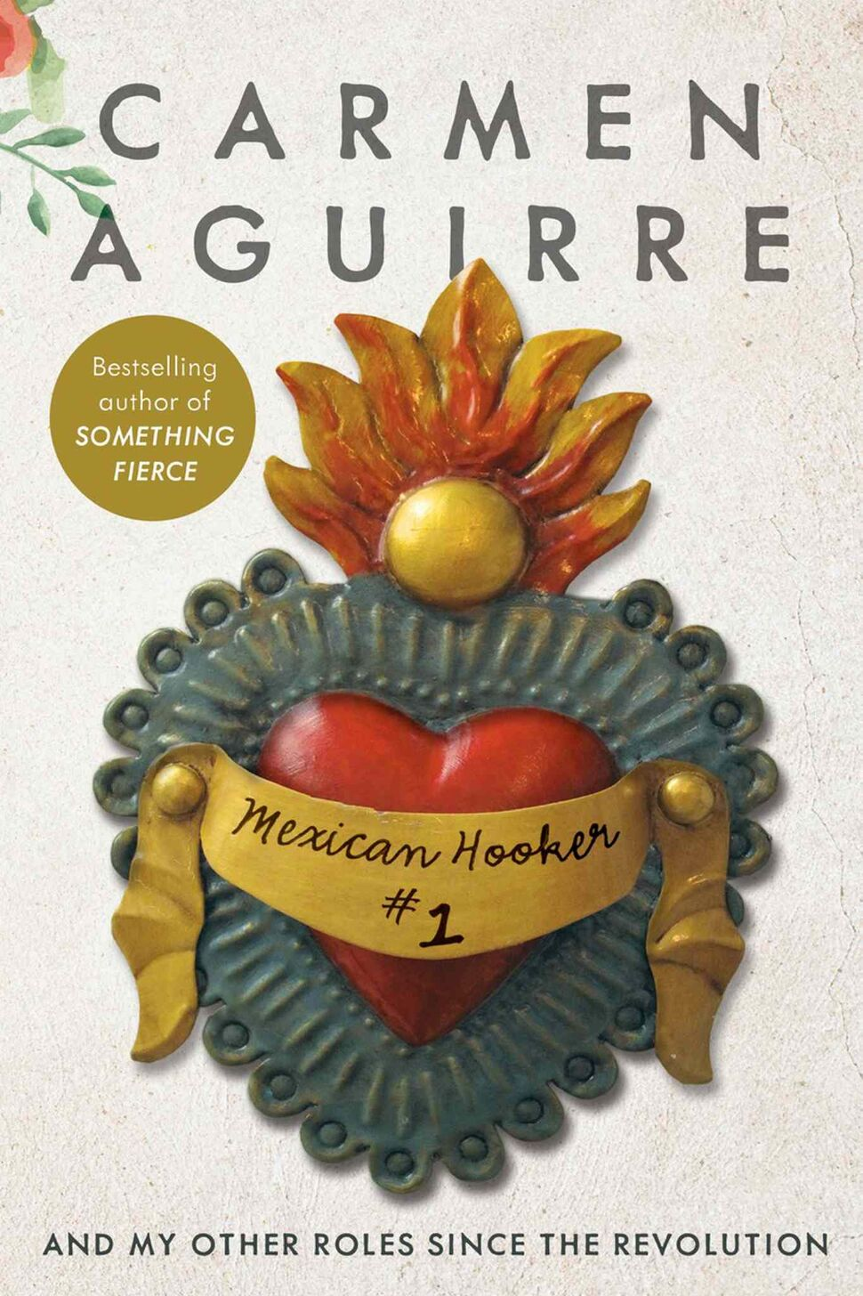 <h3>Mexican Hooker #1: And My Other Roles Since the Revolution</h3> <br/> By Carmen Aguirre </br> <strong>At the heart of this autobiography is Carmen Aguirre's amazing ability to transform the trauma she experienced after a childhood rape into her unique theatrical art, and by doing so move forward emotionally to true forgiveness.</strong> <br/> — Andrea Geary