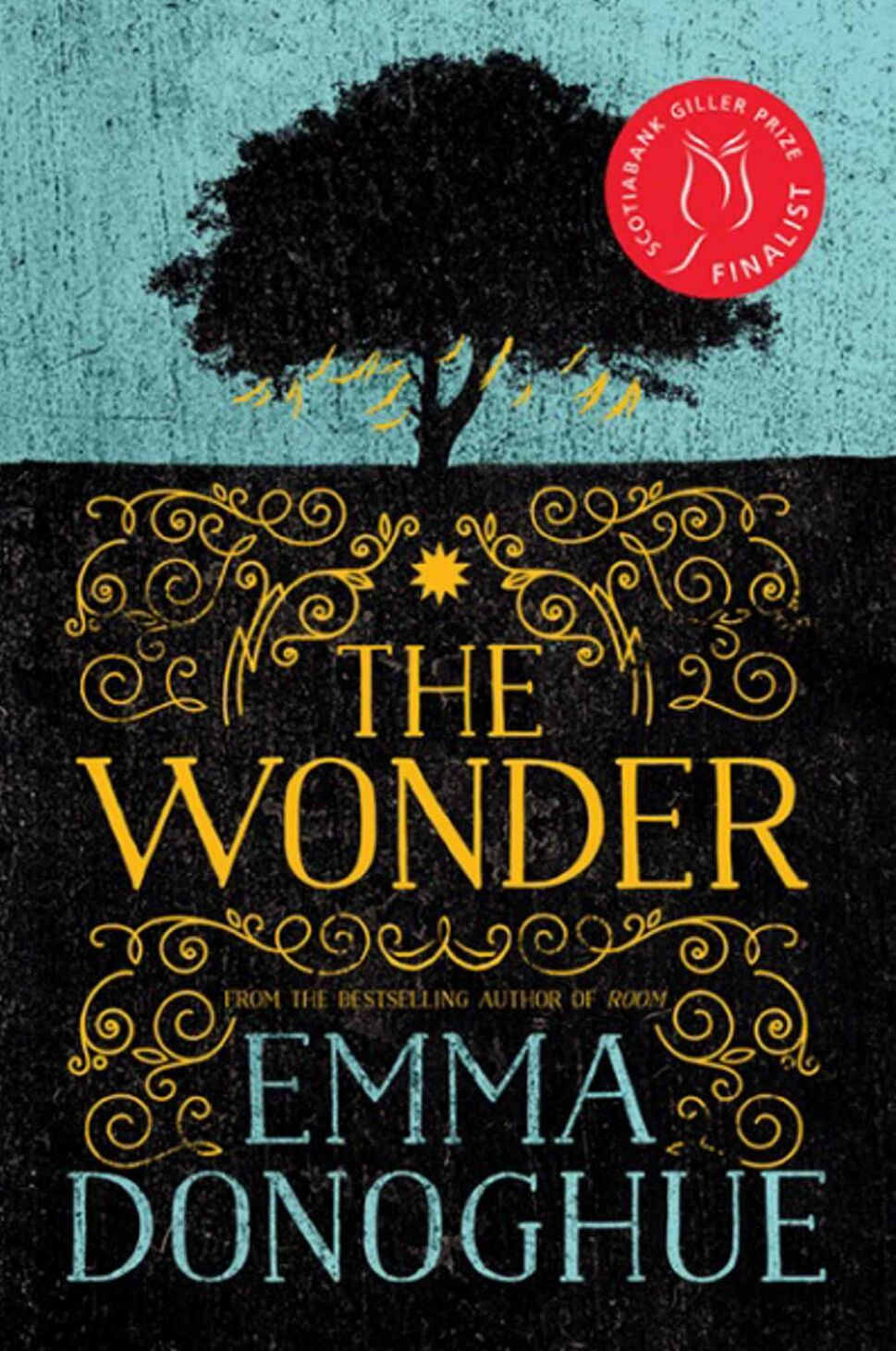 <h3>The Wonder</h3> <br/> By Emma Donoghue <br/> <strong>Donoghue, best known for her novel Room, sets her latest novel in a claustrophobic 19th-century Irish setting. When a young girl seems to survive without eating, both suspicion and religious fervor is triggered, making for a disturbing inquiry into family, religion and abuse. It's not easy to raise contemporary issues in a past setting without seeming to shoehorn them in. Donoghue succeeds admirably.</strong> <br/> — Ron Robinson