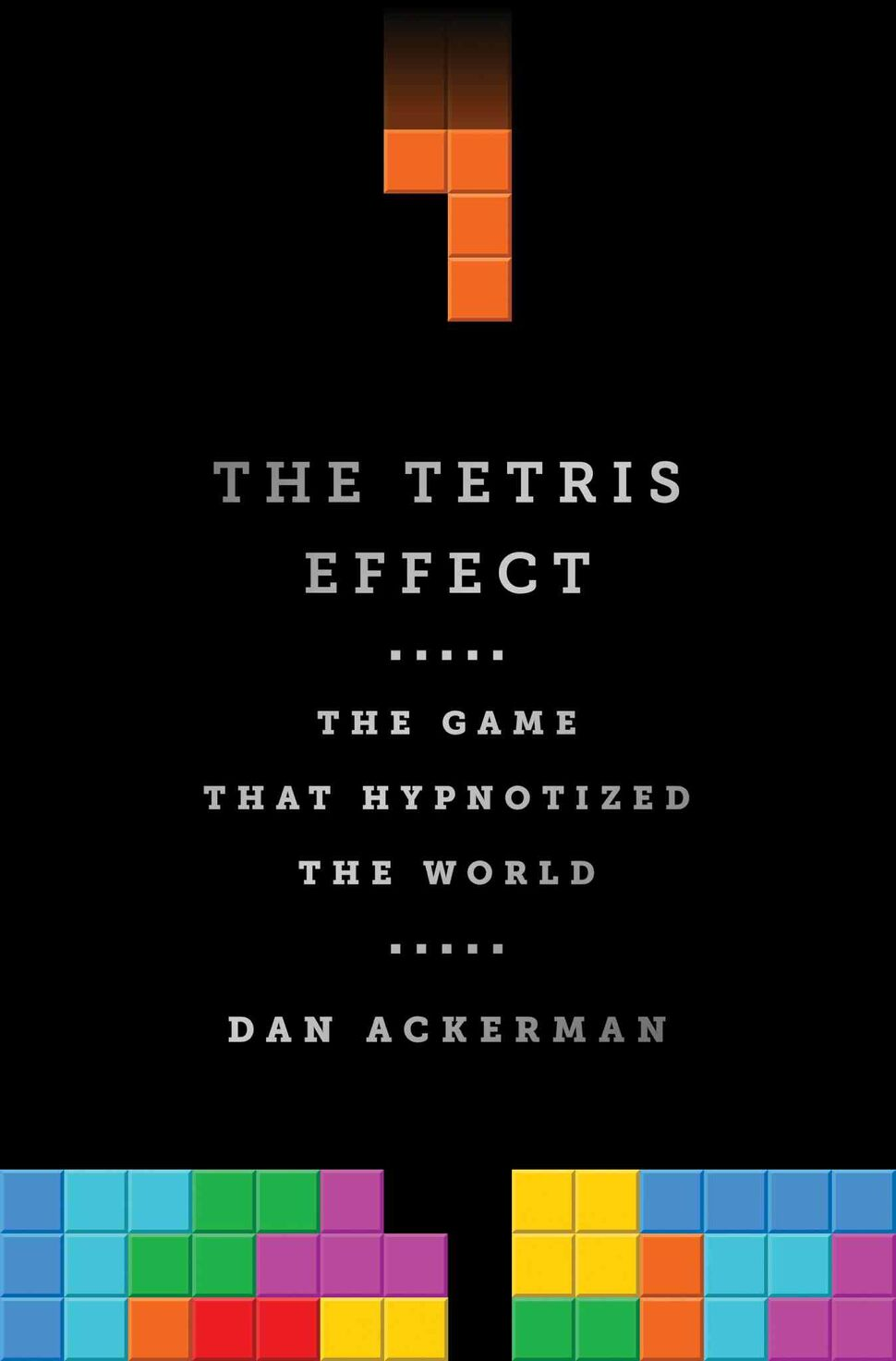 <h3>The Tetris Effect: The Game That Hypnotized the World</h3> <br/> By Dan Ackerman  <br/> <strong>In The Tetris Effect, New York technology writer and editor Dan Ackerman has crafted a detailed look at the fascinating, behind-the-scenes drama of the complex negotiations for the rights to this seemingly simple video game.</strong> <br/> — Julie Kentner