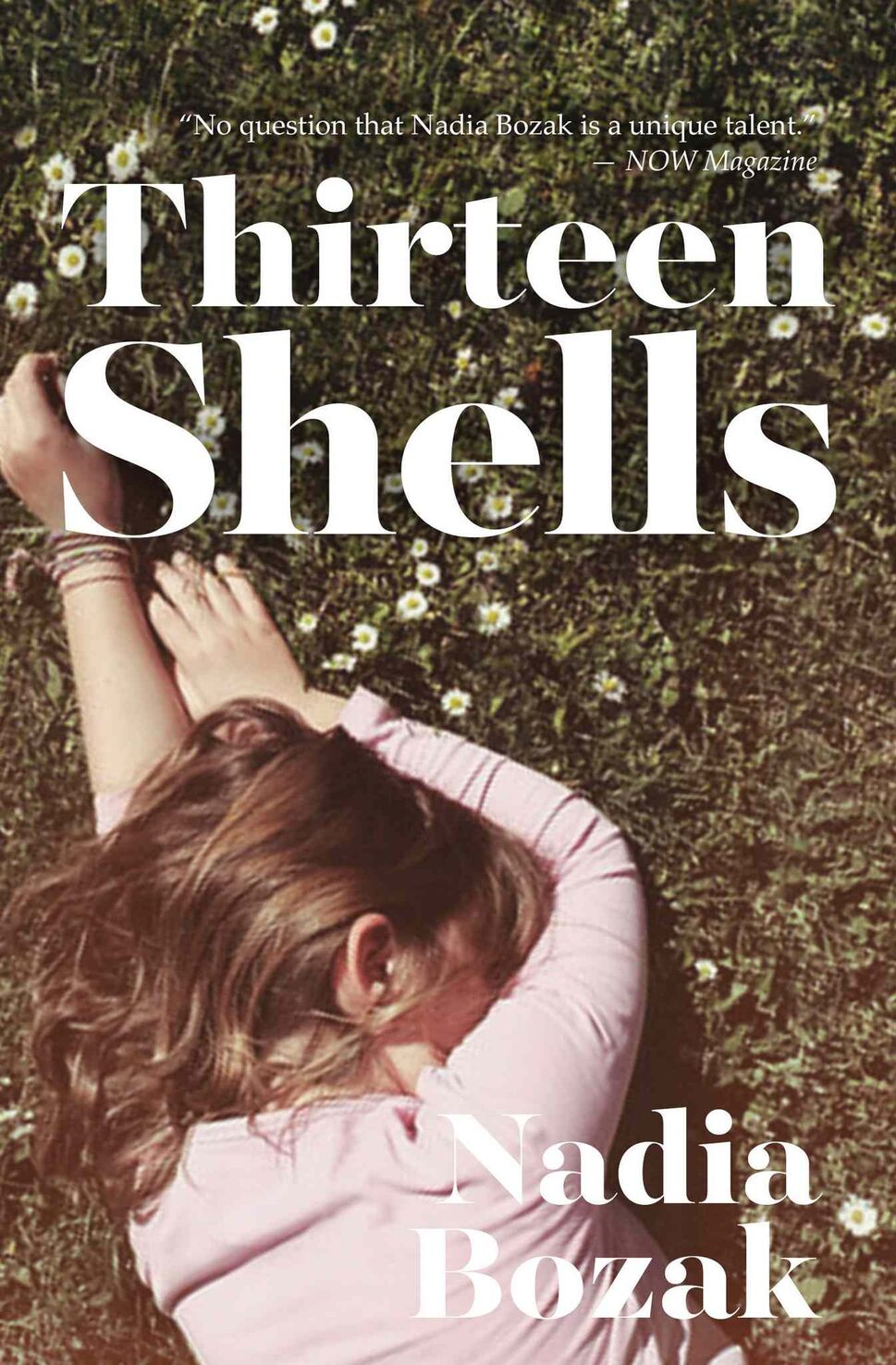 <h3>Thirteen Shells</h3> <br/> By Nadia Bozak <br/> <strong>Nadia Bozak's Thirteen Shells is a linked series of 13 short stories charting the life of Shell, an only child, from age five to 18. Though charming and funny it is also, when necessary, severe and sharp-eyed about the difficulties of growing up and preparing to facing the messiness of life.</strong> <br/> — Rory Runnells