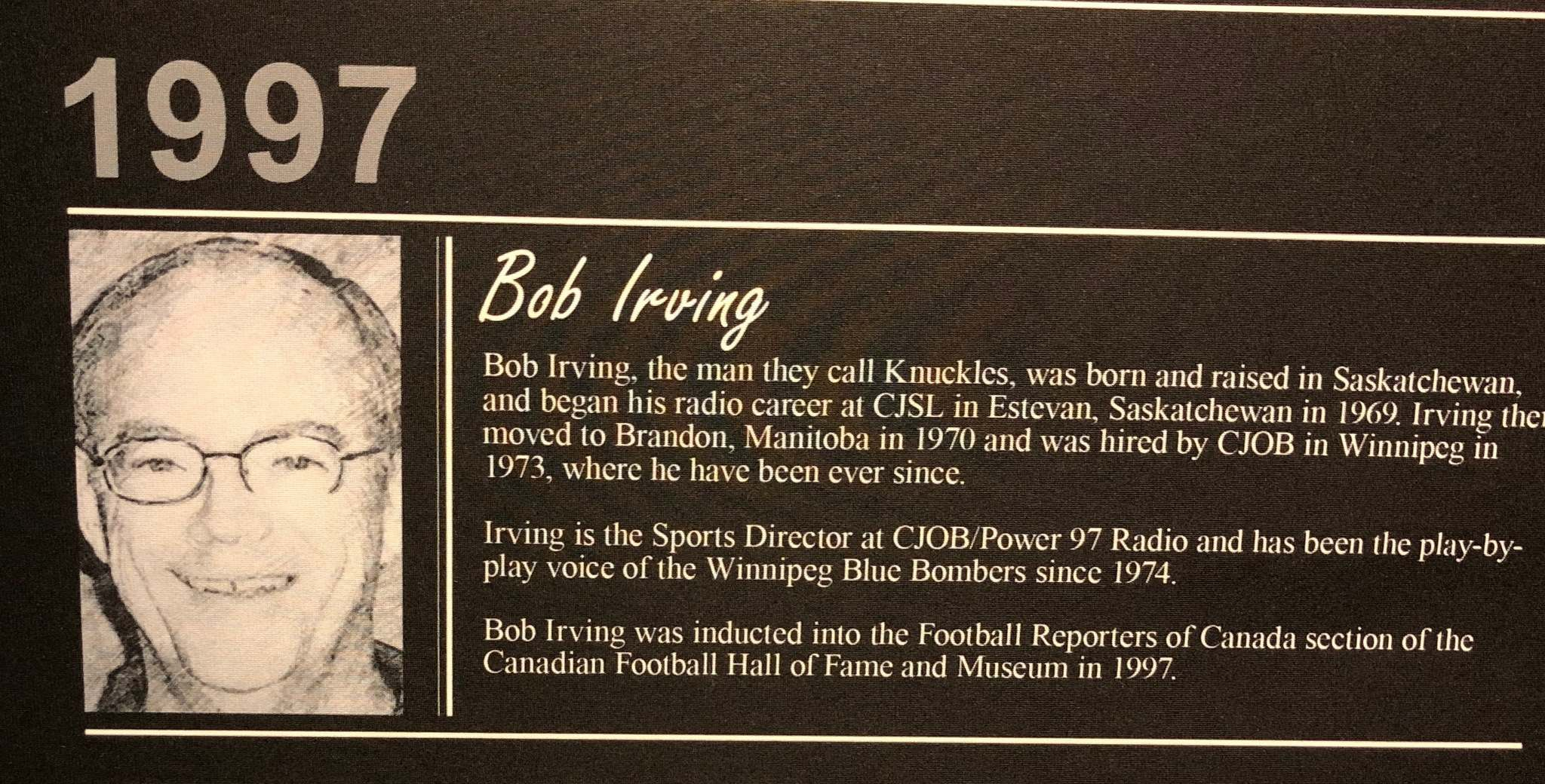 Irving was inducted into the Football Reporters of Canada section of the Canadian Football Hall of Fame in 1997.