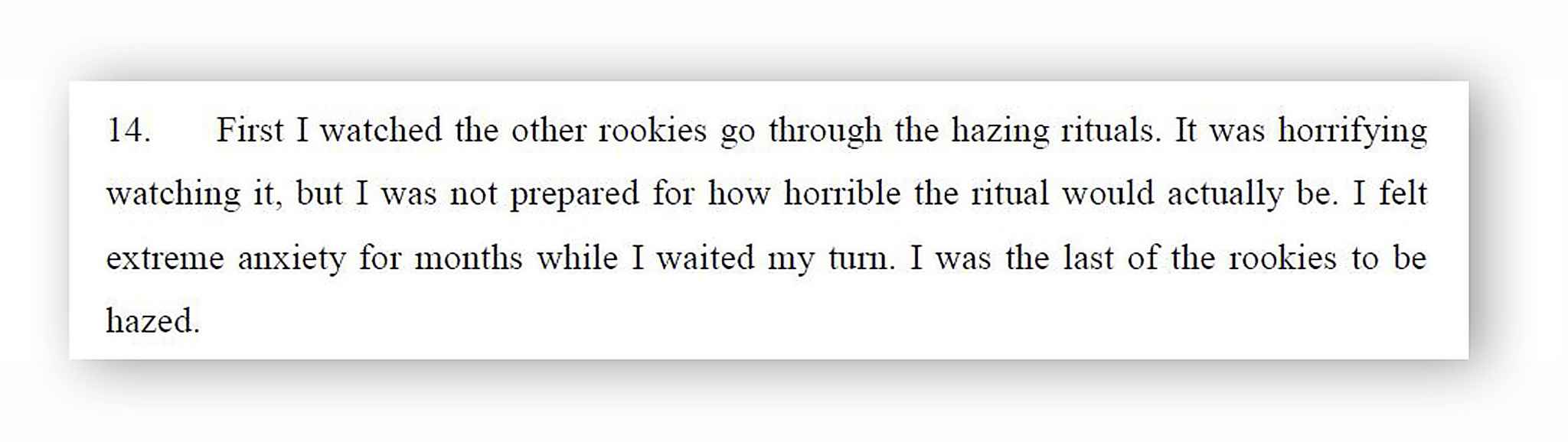 "From the affidavit of a former player: ""I felt extreme anxiety for months while I waited my turn. I was the last of the rookies to be hazed."""