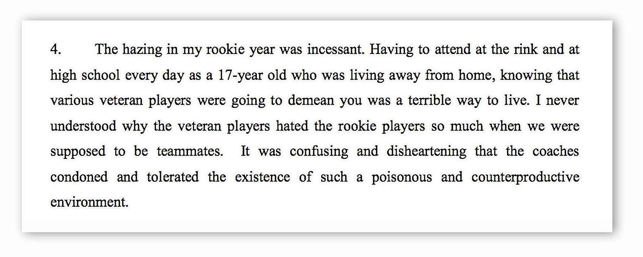 "From the affidavit of a former player: ""The hazing in my rookie year was incessant."""