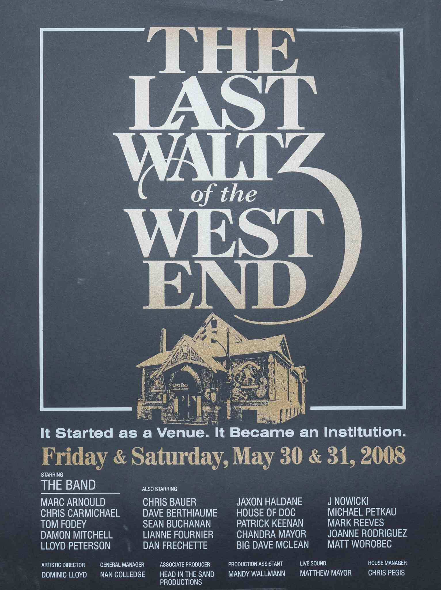 The poster for The Last Waltz, the final show at the WECC before it closed for renovations in May 2008.